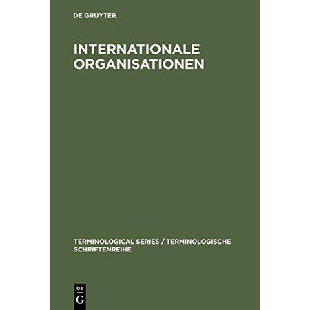 Internationale Organisationen International Organizations  Designations  Abbreviations  Acronyms
