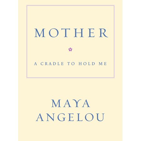 Mother : A Cradle to Hold Me