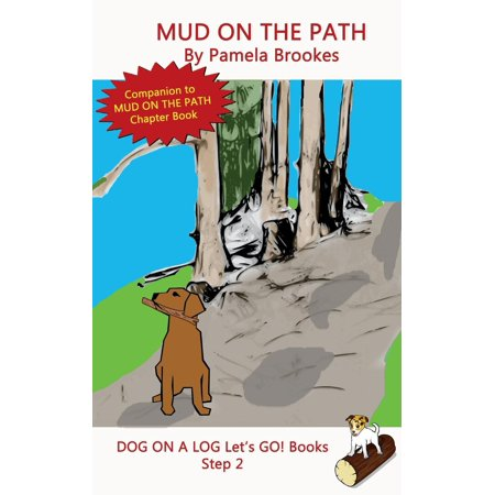 Dog on a Log Let's Go! Books: Mud On The Path: Systematic Decodable Books Help Anyone, including Folks with Dyslexia, Learn to Read with Phonics