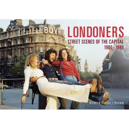 Londoners  Street Scenes Of The Capital 1960 1989