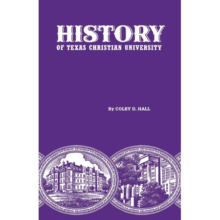 History of Texas Christian University : A College of the Cattle
