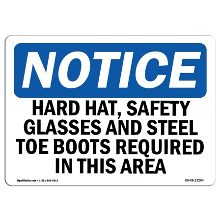 OSHA Notice Sign - Hard Hat, Safety Glasses And Steel Toe Boots | Choose from: Aluminum, Rigid Plastic or Vinyl Label Decal | Protect Your Business, Construction Site |  Made in the