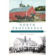 North Providence: A History and the People Who Shaped It (Paperback)