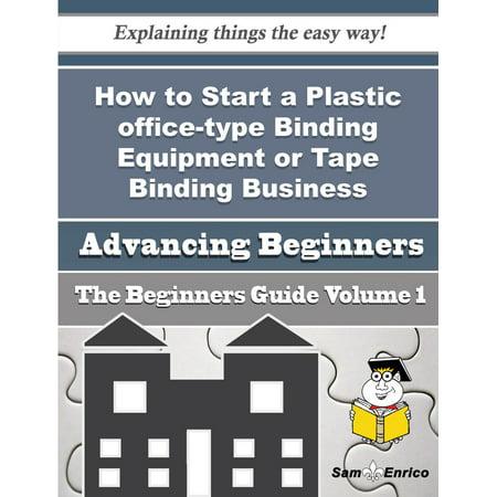 How to Start a Plastic office-type Binding Equipment or Tape Binding Business (Beginners Guide) - (Best Women's Beginner Snowboard Bindings)