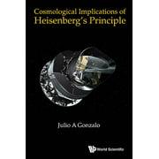 Cosmological Implications of Heisenberg's Principle (Hardcover)
