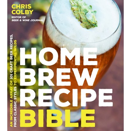 Root Beer Recipes (Home Brew Recipe Bible : An Incredible Array of 101 Craft Beer Recipes, From Classic Styles to Experimental Wilds )
