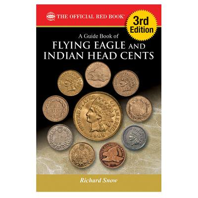 A Guide Book of Flying Eagle and Indian Head Cents, 3rd -