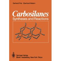 Carbosilanes : Syntheses and Reactions