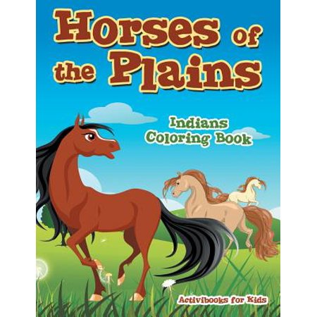 Horses of the Plains Indians Coloring Book