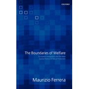 The Boundaries of Welfare : European Integration and the New Spatial Politics of Social Solidarity