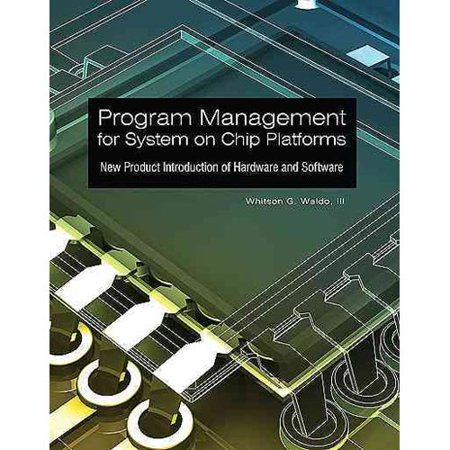 Program Management For System On Chip Platforms  New Product Introduction Of Hardware And Software