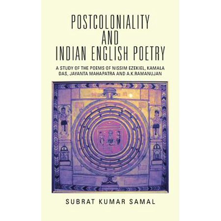 Postcoloniality and Indian English Poetry : A Study of the Poems of Nissim Ezekiel, Kamala Das, Jayanta Mahapatra and (Theme Of Kamala Das Poem An Introduction)
