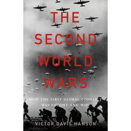 The Second World Wars : How the First Global Conflict Was Fought and