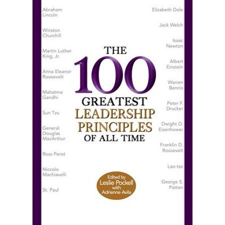 The 100 Greatest Leadership Principles of All Time -
