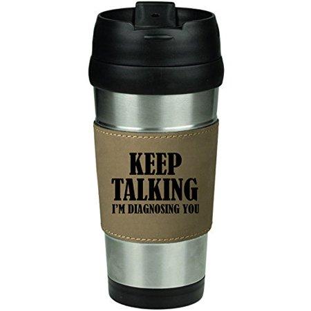 Doctor Who Travel Mug (Leather & Stainless Steel Insulated 16oz Travel Mug Keep Talking I'm Diagnosing You Nurse)