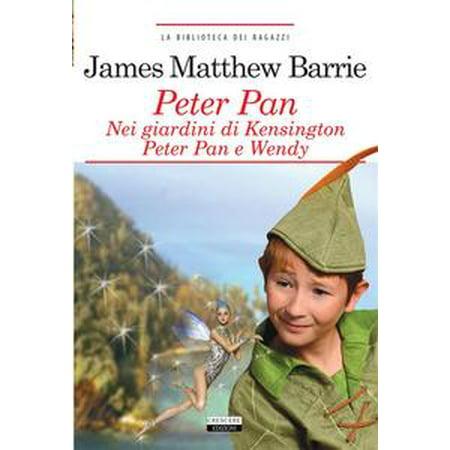 Peter Pan nei giardini di Kensington. Peter Pan e Wendy. - eBook (Wendy And Peter Pan Costume)