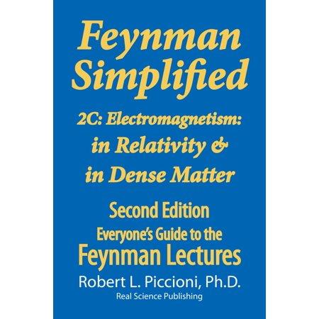Feynman Simplified 2C: Electromagnetism: in Relativity & in Dense Matter -