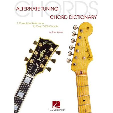 Alternate Tuning Chord Dictionary : A Complete Reference to Over 7,000 Chords