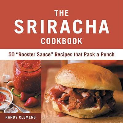 The Sriracha Cookbook : 50