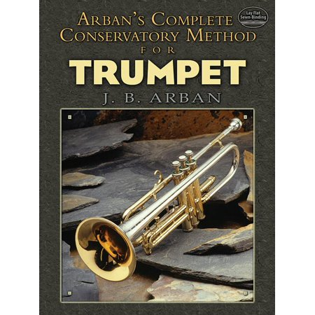 Dover Books on Music: Arban's Complete Conservatory Method for Trumpet (Paperback) (Trumpet Ensemble Music)