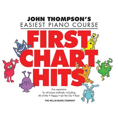 First Chart Hits : John Thompson's Easiest Piano Course Later Elementary