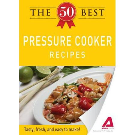 The 50 Best Pressure Cooker Recipes - eBook (Best Freestanding Cooker Reviews)