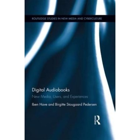 Digital Audiobooks: New Media, Users, and Experiences