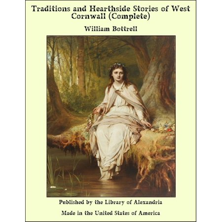 Traditions and Hearthside Stories of West Cornwall (Complete) - eBook (Hearthside Garden)