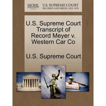 (U.S. Supreme Court Transcript of Record Meyer V. Western Car Co)