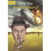 What Was...?: What Was the Hindenburg? (Hardcover)