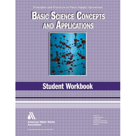 Basic Science Student Workbook, 4th Edition (Principles and Practices of Water Supply Operations