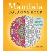 The Mandala Coloring Book : Inspire Creativity, Reduce Stress, and Bring Balance with 100 Mandala Coloring Pages