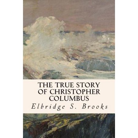 The True Story of Christopher Columbus (Paperback)