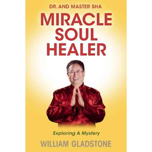 Dr. and Master Sha: Miracle Soul Healer; Exploring a Mystery
