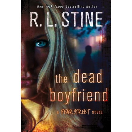 The Dead Boyfriend : A Fear Street Novel