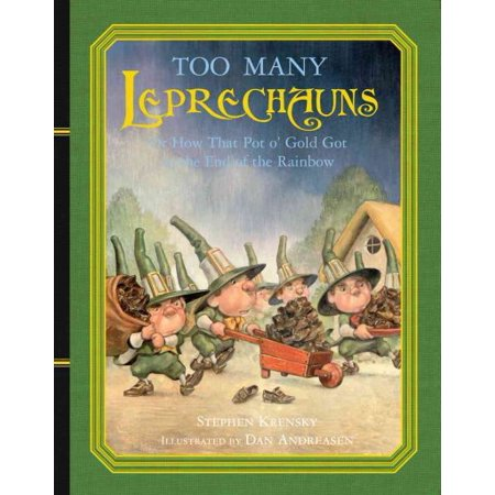 Too Many Leprechauns: Or How That Pot O' Gold Got to the End of the Rainbow - Rainbow Pot Of Gold
