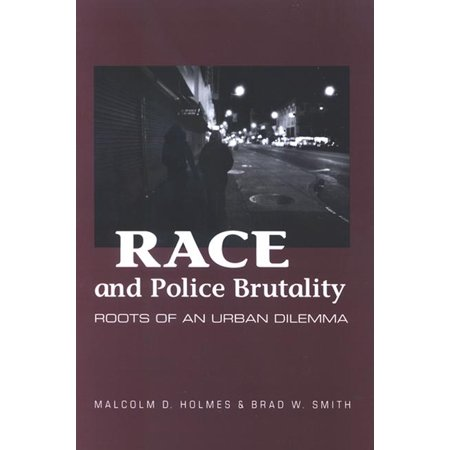 Suny Series in Deviance and Social Control: Race and Police Brutality: Roots of an Urban Dilemma (Paperback)