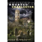 Haunted Charleston : Scary Sites, Eerie Encounters, and Tall Tales