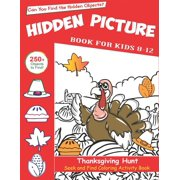 Hidden Picture Book for Kids 8-12, Thanksgiving Hunt Seek And Find Coloring Activity Book : Best Holiday Gift Hide And Seek Picture Puzzles With Turkeys, Pilgrims, Pumpkins and More! ... Spy Them All? (Thanksgiving Activity Book) (Paperback)