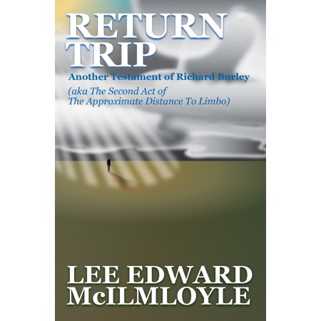 Return Trip (The Approximate Distance To Limbo, Act 2) - eBook - Limbo Pole