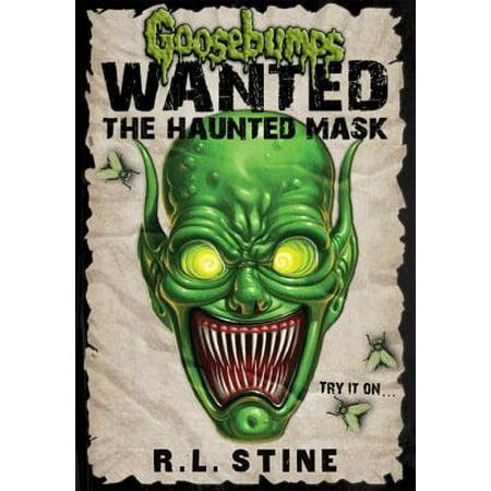 Goosebumps Wanted: The Haunted Mask - eBook (Goosebumps Mask For Sale)