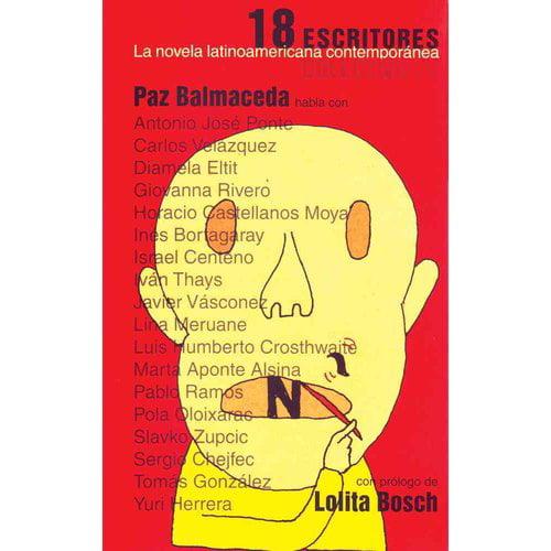 18 Escritores / 18 Writers: La Novela Latinoamericana Contemporanea / The Contemporary Latin American Novel