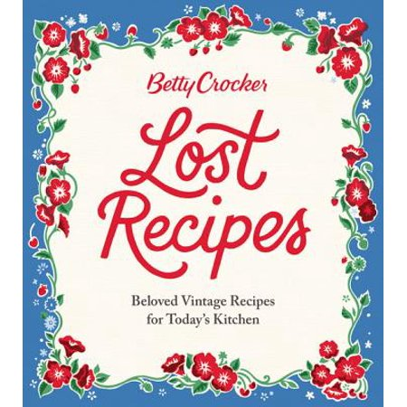 Betty Crocker Lost Recipes - eBook for $<!---->