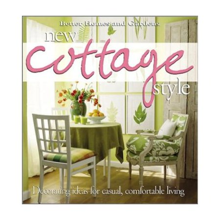New Cottage Style : Decorating Ideas for Casual, Comfortable ...