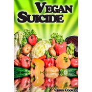 Vegan Suicide: Meatless Recipes For More Energy and Nutrients - eBook