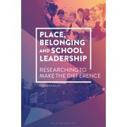 Place, Belonging and School Leadership : Researching to Make the Difference