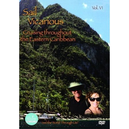 Sail Vicarious: Volume 6: Cruising Throughout the Eastern Caribbean (Best Eastern Caribbean Islands)