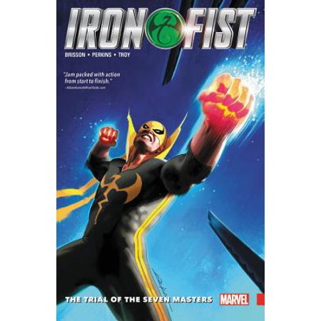 Iron Fist Vol. 1 : The Trial of the Seven Masters