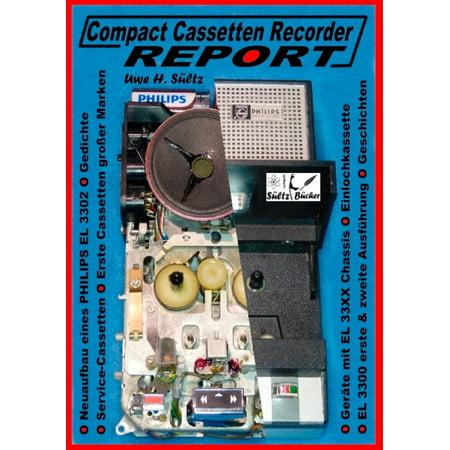Compact Cassetten Recorder Report - Neuaufbau eines Philips EL 3302 - Service Hilfen - Einlochkassette und weitere Themen - eBook