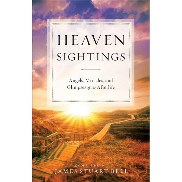 Heaven Sightings: Angels, Miracles, and Glimpses of the Afterlife (Paperback)